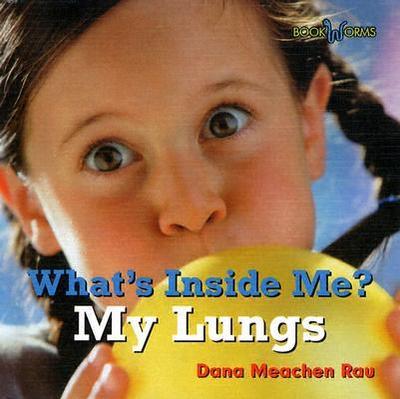 My Lungs - Rau, Dana Meachen