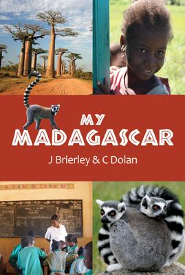 My Madagascar - Brierley, J., and Dolan, C.