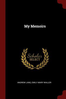 My Memoirs - Lang, Andrew