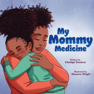 My Mommy Medicine - Danticat, Edwidge