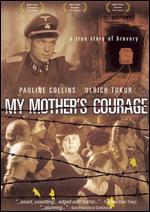 My Mother's Courage - Michael Verhoeven