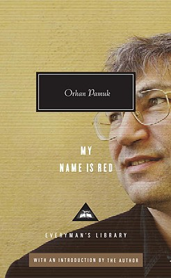 My Name Is Red - Pamuk, Orhan, and Pamuk, Orhan (Introduction by), and Freely, Maureen (Translated by)