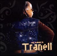 My Name Is Tranell - Tranell
