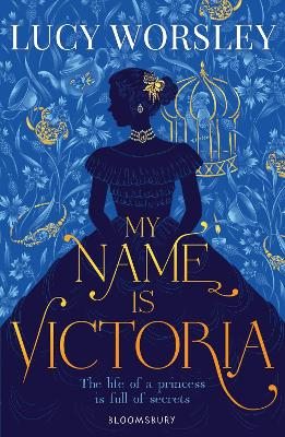 My Name Is Victoria - Worsley, Lucy