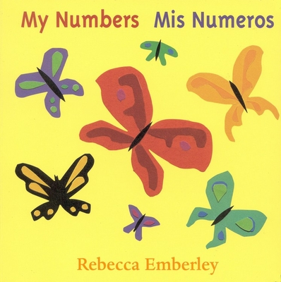My Numbers/ MIS Numeros - Emberley, Rebecca