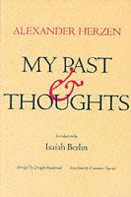 My Past and Thoughts: The Memoirs of Alexander Herzen - Herzen, Alexander