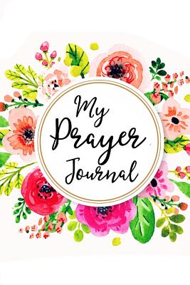 My Prayer Journal: Gorgeous Floral Design, 115 Pages - Langford, Tiffany M