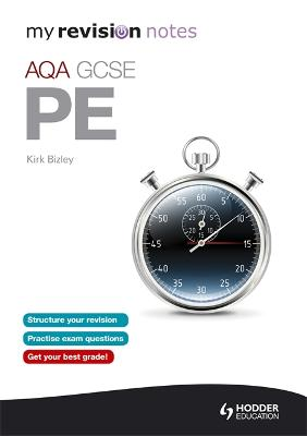 My Revision Notes: AQA GCSE PE - Bizley, Kirk