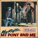 My Rifle, My Pony and Me