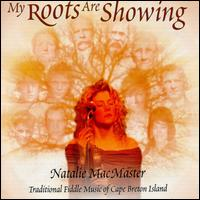 My Roots Are Showing - Natalie MacMaster