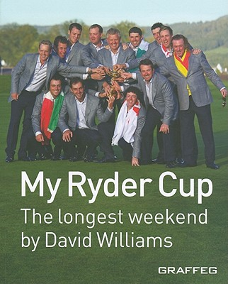 My Ryder Cup - The Longest Weekend - Williams, David, Ph.D.
