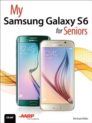 My Samsung Galaxy S6 for Seniors - Miller, Michael
