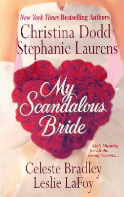 My Scandalous Bride - Bradley, Celeste, and Dodd, Christina, and Laurens, Stephanie