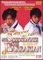 My Schoolmate The Barbarian