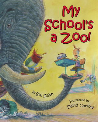 My School's a Zoo! - Smith, Stu
