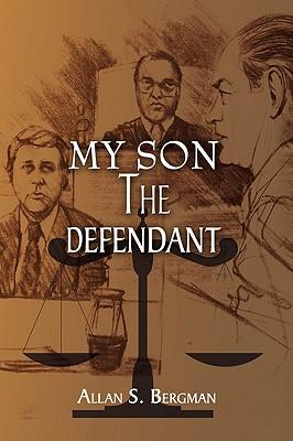 My Son the Defendant - Bergman, Allan