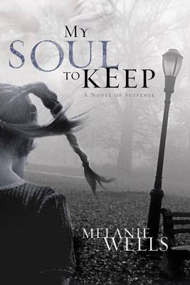 My Soul to Keep - Wells, Melanie