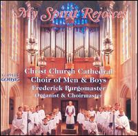 My Spirit Rejoices - Frederick Burgomaster (organ); Thomas Woody (bass); Christ Church Cathedral Choir of Men and Boys, Indianapolis (choir, chorus)