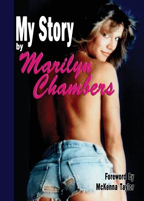 My Story by Marilyn Chambers - Chambers, Marilyn