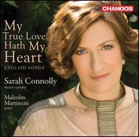 My True Love Hath My Heart - Malcolm Martineau (piano); Sarah Connolly (mezzo-soprano)