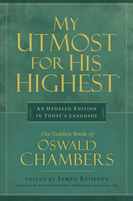 My Utmost for His Highest: An Updated Edition in Today's Language: The Golden Book of Oswald Chambers - Chambers, Oswald