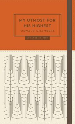 My Utmost for His Highest - Chambers, Oswald, and Reimann, James (Editor)