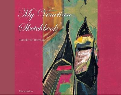 My Venetian Sketchbook - de Borchgrave, Isabelle