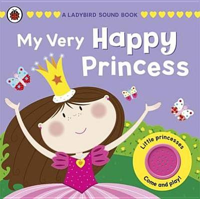 My Very Happy Princess: A Ladybird Sound Book - Butterfield, Moira