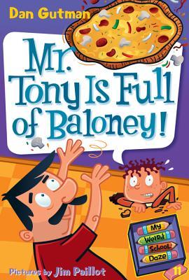 My Weird School Daze #11: Mr. Tony Is Full of Baloney! - Gutman, Dan (Illustrator), and Paillot, Jim (Illustrator)