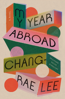 My Year Abroad - Lee, Chang-Rae