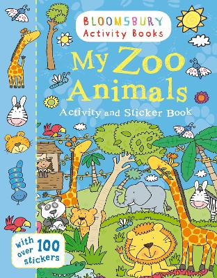 My Zoo Animals Activity and Sticker Book: Bloomsbury Activity Books - Anonymous