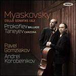 Myaskovsky: Cello Sonatas Nos. 1 & 2; Prokofiev: Ballade; Taneyev: Canzona