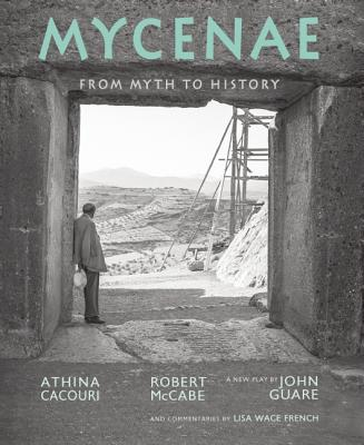 Mycenae: From Myth to History - McCabe, Robert (Photographer)