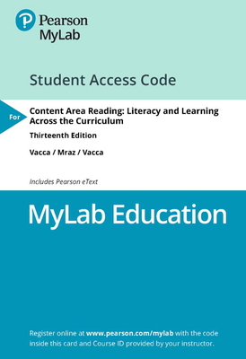 Mylab Education with Pearson Etext -- Access Card -- For Content Area Reading: Literacy and Learning Across the Curriculum - Vacca, Richard T, and Vacca, Jo Anne L, and Mraz, Maryann E