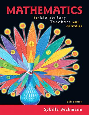 Mylab Math with Pearson Etext -- 24 Month Standalone Access Card -- For Mathematics for Elementary Teachers with Activities - Beckmann, Sybilla
