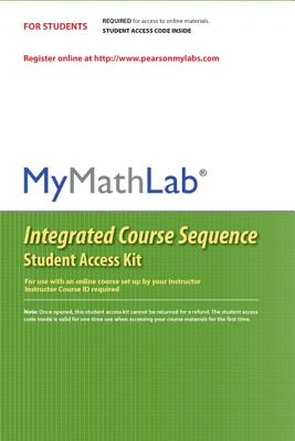 Mymathlab-Coursecompass Integrated Course Sequence Student Access Kit (Standalone) - Pearson, Jr.