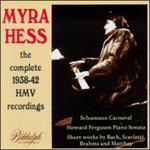 Myra Hess: The 1938-42 HMV Recordings - Myra Hess (piano)