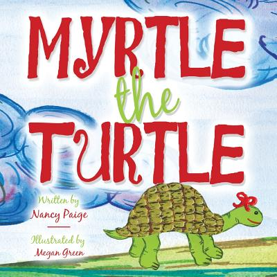 Myrtle the Turtle - Paige, Nancy