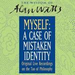 Myself: A Case of Mistaken Identity