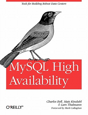 MySQL High Availability - Bell, Charles, Jr., and Kindahl, Mats, and Thalmann, Lars