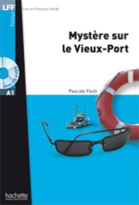 Mystere Sur Le Vieux-Port + CD Audio MP3 (A1): Mystere Sur Le Vieux-Port + CD Audio MP3 (A1) - Paoli, Pascale