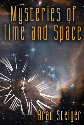 Mysteries of Time and Space - Steiger, Brad