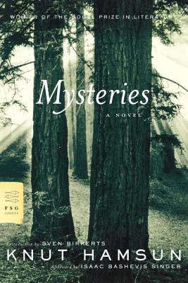 Mysteries - Hamsun, Knut, and Bothmer, Gerry (Translated by), and Birkerts, Sven (Introduction by)