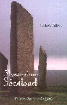 Mysterious Scotland - Balfour, Michael