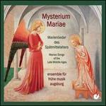 Mysterium Mariae: Marienlieder des Spätmittelalters