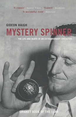 Mystery Spinner: The Story of Jack Iverson - Haigh, Gideon