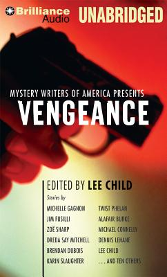 Mystery Writers of America Presents Vengeance - Mystery Writers of America, and Child, Lee, New (Editor), and Dawe, Angela (Read by)