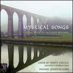 Mystical Songs: Choral Music of Vaughan Williams