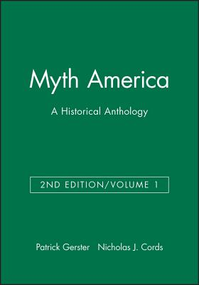 Myth America: A Historical Anthology, Volume 1 - Gerster, Patrick (Editor), and Cords, Nicholas J (Editor)