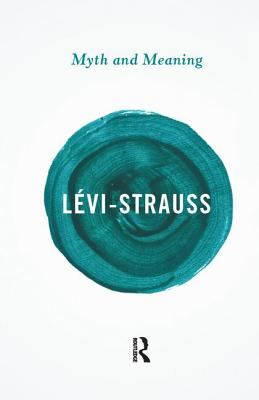 Myth and Meaning - Levi-Strauss, Claude